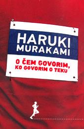 O cem govorim, ko govorim o teku, Murakami, Haruki
