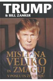 Misli-na-veliko-in-zmaguj-v-poslu-in-zivljenju-Donald-Trump